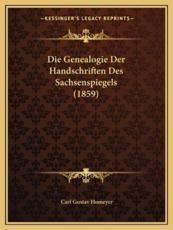 Die Genealogie Der Handschriften Des Sachsenspiegels (1859) - Carl Gustav Homeyer