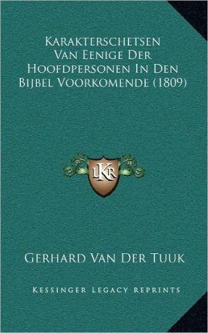 Karakterschetsen Van Eenige Der Hoofdpersonen in Den Bijbel Voorkomende (1809)