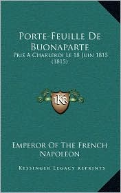 Porte-Feuille de Buonaparte: Pris a Charleroi Le 18 Juin 1815 (1815)