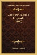 Canti Di Giacomo Leopardi (1860) - Professor Giacomo Leopardi