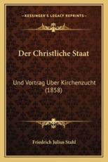 Der Christliche Staat - Friedrich Julius Stahl