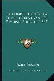 Decomposition de La Lumiere Provenant de Diverses Sources (1867) - Emile Diacon