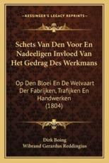 Schets Van Den Voor En Nadeeligen Invloed Van Het Gedrag Des Werkmans - Dirk Boing