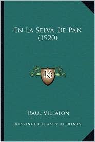En La Selva de Pan (1920) - Raul Villalon