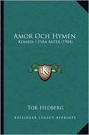 Amor Och Hymen: Komedi I Fyra Akter (1904)