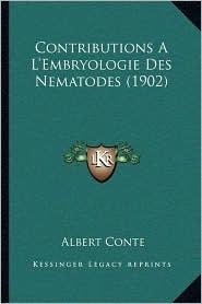Contributions A L'Embryologie Des Nematodes (1902)