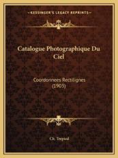 Catalogue Photographique Du Ciel - Ch Trepied