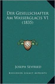 Der Gesellschafter Am Wasserglacis V1 (1835) - Joseph Seyfried