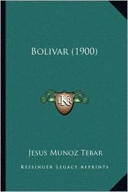 Bolivar (1900) - Jesus Munoz Tebar