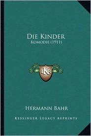 Die Kinder: Komodie (1911) - Hermann Bahr