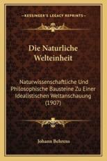 Die Naturliche Welteinheit - Johann Behrens
