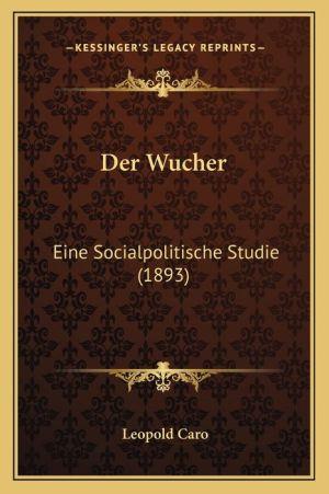 Der Wucher: Eine Socialpolitische Studie (1893)