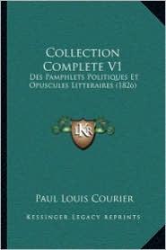 Collection Complete V1: Des Pamphlets Politiques Et Opuscules Litteraires (1826)