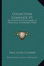 Collection Complete V1 - Paul Louis Courier (author)