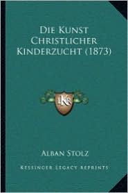 Die Kunst Christlicher Kinderzucht (1873) - Alban Stolz (Illustrator)