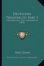 Deutsches Privatrecht Part 1 - Felix Dahn