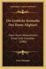 Die Gottliche Komodie Des Dante Alighieri - Franz Hettinger