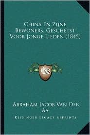 China En Zijne Bewoners, Geschetst Voor Jonge Lieden (1845) - Abraham Jacob Van Der Aa