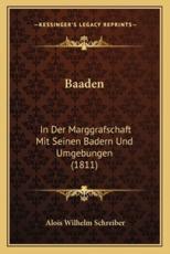 Baaden - Alois Wilhelm Schreiber