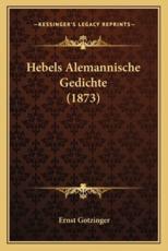Hebels Alemannische Gedichte (1873) - Ernst Gotzinger (editor)