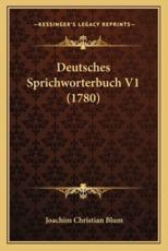 Deutsches Sprichworterbuch V1 (1780) - Joachim Christian Blum