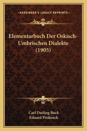 Elementarbuch Der Oskisch-Umbrischen Dialekte (1905)