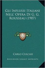 Gli Influssi Italiani Nell' Opera Di G. G. Rousseau (1907)