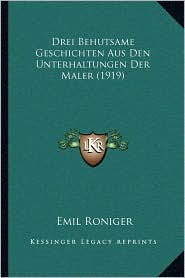 Drei Behutsame Geschichten Aus Den Unterhaltungen Der Maler (1919)