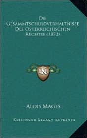 Die Gesammtschuldverhaltnisse Des Osterreichischen Rechtes (1872)