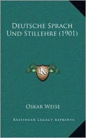 Deutsche Sprach Und Stillehre (1901)