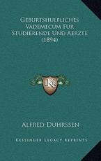 Geburtshulfliches Vademecum Fur Studierende Und Aerzte (1894) - Alfred Duhrssen