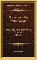 Grundlagen Des Volkerrechts - Josef Kohler