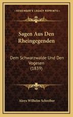Sagen Aus Den Rheingegenden - Aloys Wilhelm Schreiber