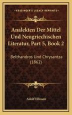 Analekten Der Mittel Und Neugriechischen Literatur, Part 5, Book 2 - Adolf Ellissen