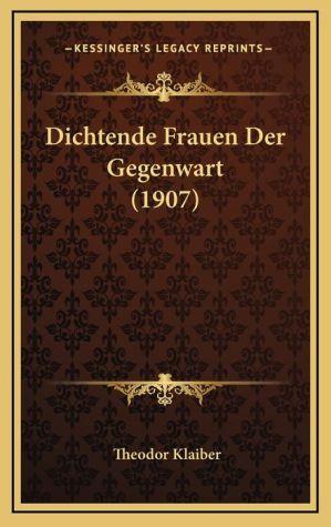 Dichtende Frauen Der Gegenwart (1907)