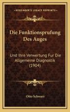 Die Funktionsprufung Des Auges - Otto Schwarz