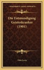 Die Entmundigung Geisteskranker (1901) - Otto Levis