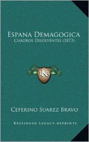 Espana Demagogica: Cuadros Disolventes (1873)