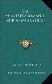 Die Shakespearomanie, Zur Abwehr (1873) - Roderich Benedix
