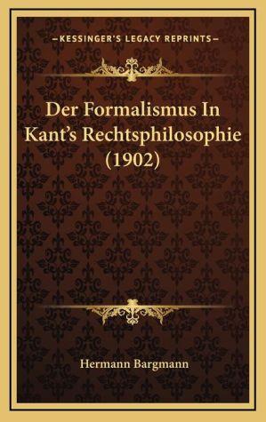 Der Formalismus In Kant's Rechtsphilosophie (1902)