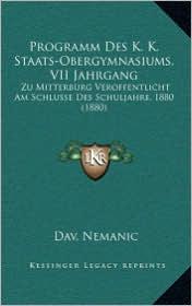 Programm Des K.K. Staats-Obergymnasiums, VII Jahrgang: Zu Mitterburg Veroffentlicht Am Schlusse Des Schuljahre, 1880 (1880) - Dav. Nemanic