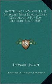 Entstehung Und Inhalt Des Entwurfs Eines Burgerlichen Gesetzbuches Fur Das Deutsche Reich (1888)