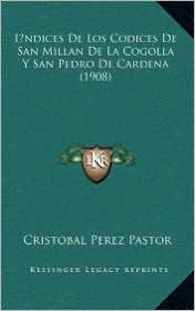Indices de Los Codices de San Millan de La Cogolla y San Pedro de Cardena (1908)