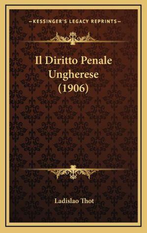 Il Diritto Penale Ungherese (1906) - Ladislao Thot