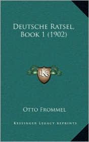 Deutsche Ratsel, Book 1 (1902) - Otto Frommel