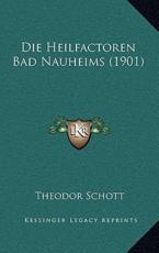 Die Heilfactoren Bad Nauheims (1901) - Theodor Schott
