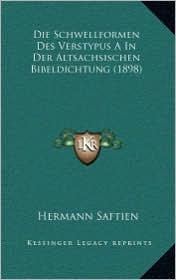 Die Schwellformen Des Verstypus A In Der Altsachsischen Bibeldichtung (1898) - Hermann Saftien