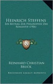 Heinrich Steffens: Ein Beitrag Zur Philosophie Der Romantif (1906)