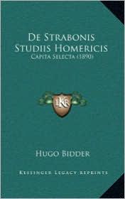 De Strabonis Studiis Homericis: Capita Selecta (1890) - Hugo Bidder