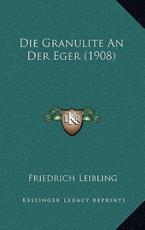 Die Granulite an Der Eger (1908) - Friedrich Leibling
